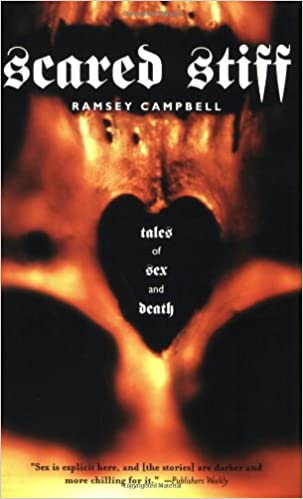 Scared Stiff: Tales of Sex and Death: Clive Barker