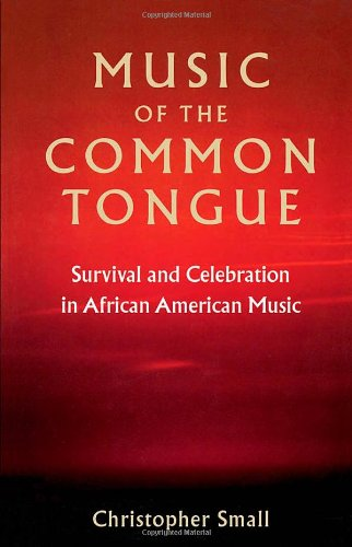 Search : Music of the Common Tongue: Survival and Celebration in African American Music (Music/Culture)