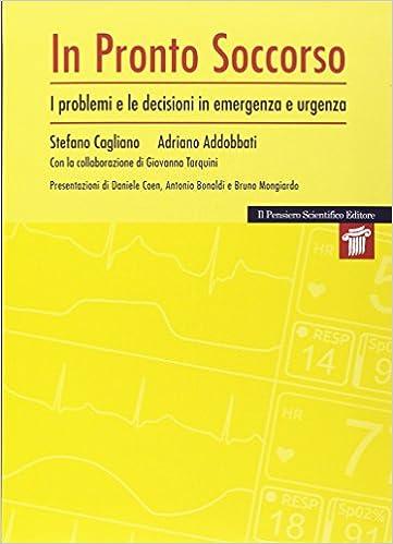 Descargar Libros En Ebook Pronto Soccorso. I Problemi E Le Decisioni Di Emergenza E Urgenza PDF Gratis