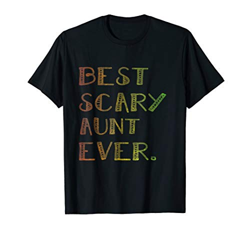 Best Scary Aunt Ever Halloween Gift idea T-shirt