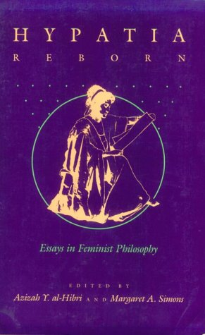 Hypatia Reborn: Essays in Feminist Philosophy