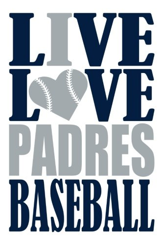 Live Love Padres Baseball Journal: A lined