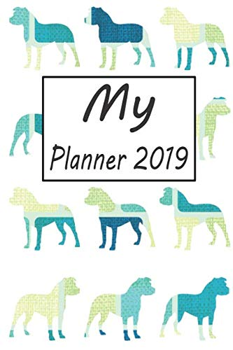 - My Planner 2019: Pitbull Dog Blue Pattern Weekly Planner 2019: 12 Month Agenda - Calendar, Organizer, Notes, Goals & To Do Lists