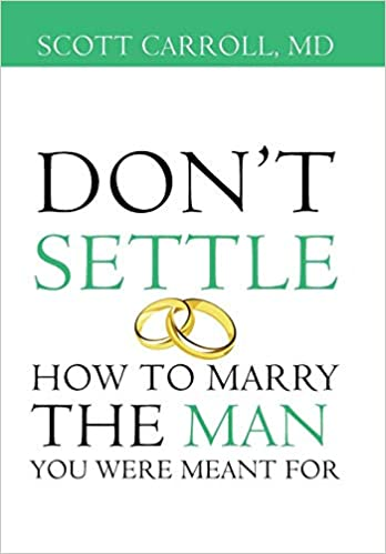dont settle how to marry the man you were meant for