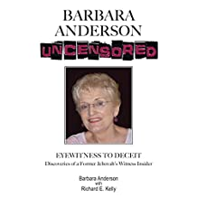 Barbara Anderson Uncensored: Eyewitness To Deceit