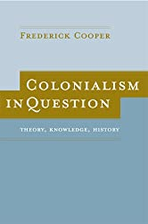 Colonialism in Question: Theory, Knowledge, History