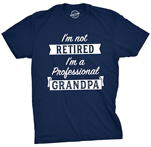 Mens Im Not Retired Im A Professional Grandpa Tshirt Funny Fathers Day Tee for Grandfather (Navy) - XL