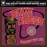 Greatest Hits Live by Dixie Dregs (2003-07-22)