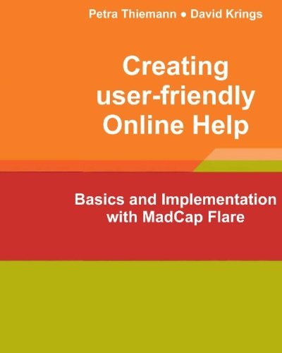 Creating user-friendly Online Help: Basics and Implementation with MadCap Flare