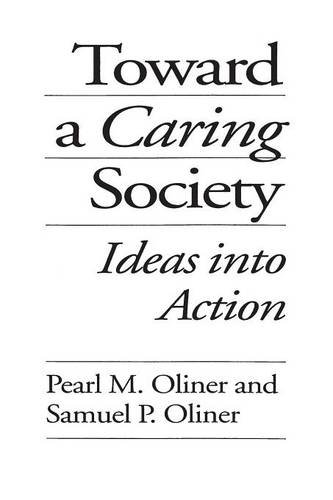 Toward a Caring Society: Ideas into Action