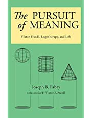 The Pursuit of Meaning: Viktor Frankl, Logotherapy, and Life