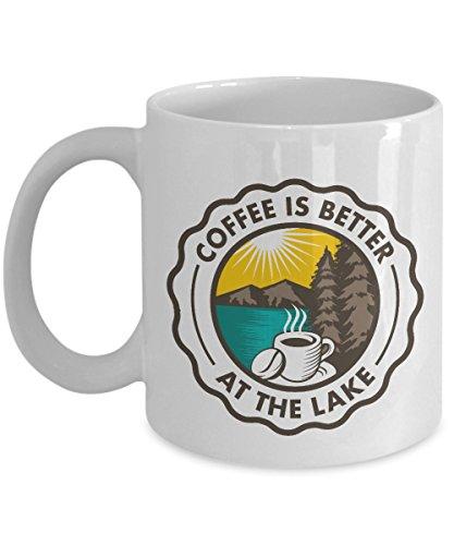 Coffee Is Better At The Lake Coffee & Tea Gift Mug And Lake Lover Theme Gifts For People From Lake Michigan, Lake Como, Lake Placid, Lake Winnipesaukee, Lake Tahoe & Lake Erie