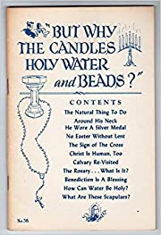 But Why the Candles Holy Water and Beads?…