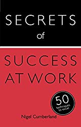 Secrets of Success at Work: 50 Strategies to Excel: Teach Yourself