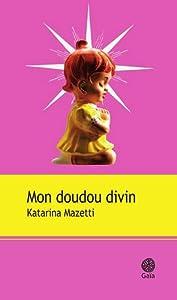 vignette de 'Mon doudou divin (Katarina Mazetti)'