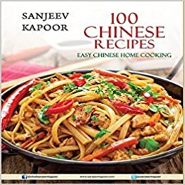 100 chinese recipes easy chinese home cooking sanjeev kapoor 100 chinese recipes easy chinese home cooking sanjeev kapoor 9788179919064 amazon books forumfinder Choice Image