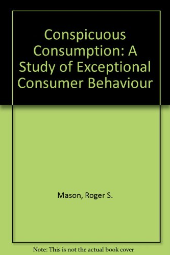 Conspicuous Consumption: A Study of Exceptional Consumer Behaviour