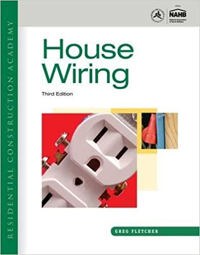 Residential Construction Academy: House Wiring: Gregory W Fletcher ...