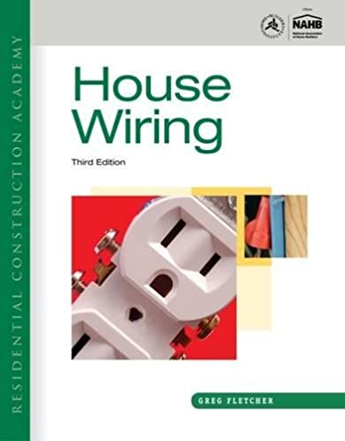 residential construction academy house wiring gregory w fletcher rh amazon com house wiring greg fletcher pdf house wiring greg fletcher pdf