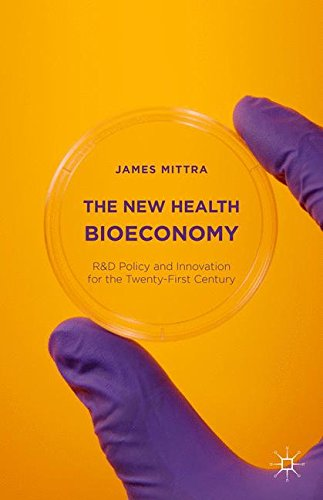 The New Health Bioeconomy: R&D Policy and Innovation for the Twenty-First Century