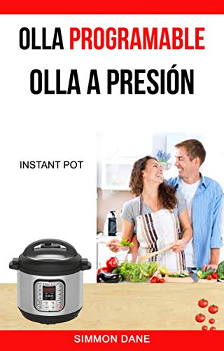 Olla programable: Olla a presión (Instant Pot) (Spanish Edition) by [