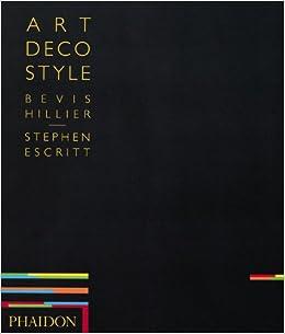 Art Deco Style: Bevis Hillier: 9780714828848: Amazon.com: Books