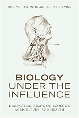 biology under the influence dialectical essays on ecology biology under the influence dialectical essays on ecology agriculture and health by richard lewontin 2007 11 01 com books