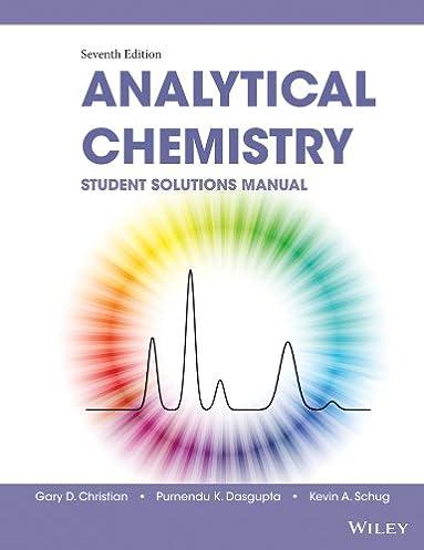 amazon com student solutions manual to accompany christian s rh amazon com Analytical Chemistry Problems Analytical Chemistry Techniques
