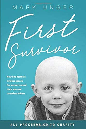 First Survivor: The Impossible Childhood Cancer Breakthrough