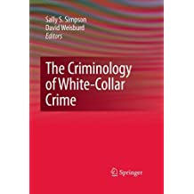 The Criminology of White-Collar Crime (Topics in Applied Physics Book 718)