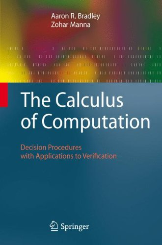 The Calculus of Computation: Decision Procedures with Applications to Verification by Brand: Springer