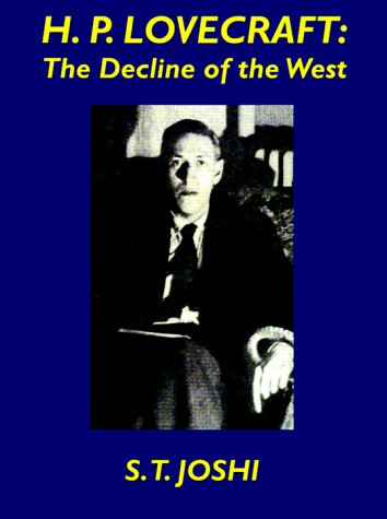 H.P. Lovecraft: The Decline of the West [S. T. Joshi] (Tapa Blanda)