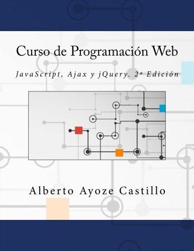 Libro : Curso De Programacion Web: Javascript, Ajax Y Jqu...
