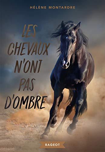 Les chevaux n'ont pas d'ombre (Rageot Romans) (French Edition)