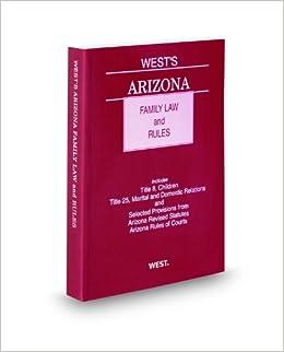 Arizona Revised Statutes Title 25 2013: Marital and Domestic Relations