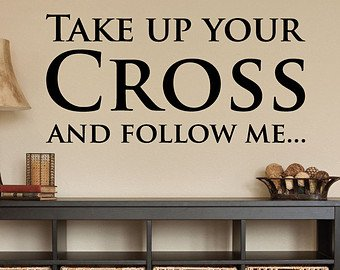 Amazon com: Take Up Your Cross and Follow Me Wall Decal