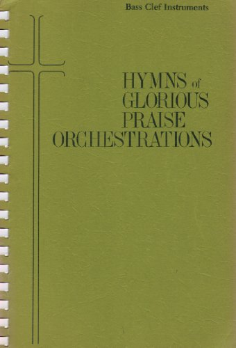 Hymns of Glorious Praise Orchestrations - Bass Clef Instruments