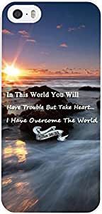 Case for Iphone 5S, iphone 5 Case Christian Quotes Bible Verses John 16:33 In This World We Will Have Trouble But Take Heart I Have Overcome The World