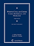 White Collar Crime Cases, Materials, and Problems, 2015 Document Supplement