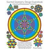 Sacred Geometry Design Sourcebook: Universal Dimensional Patterns