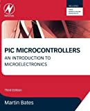 img - for PIC Microcontrollers, Third Edition: An Introduction to Microelectronics by Martin P. Bates (2011-10-25) book / textbook / text book