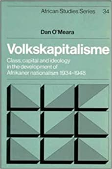 Book Volkskapitalisme: Class, Capital and Ideology in the Development of Afrikaner Nationalism, 1934-1948 (African Studies)