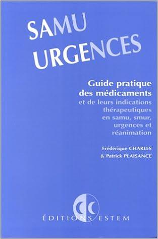 Livre gratuits en ligne SAMU URGENCES. Guide pratique des médicaments et de leurs indications thérapeutiques en samu-smur, urgences et réanimation pdf