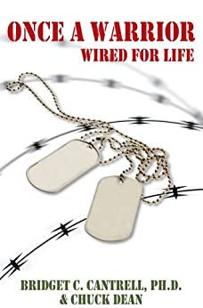 Once a Warrior: Wired for Life by [Cantrell Ph.D, Bridget C., Dean, Chuck]