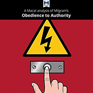 A Macat Analysis of Milgram's Obedience to Authority Audiobook