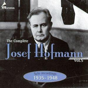 The Complete Josef Hofmann, Volume 5