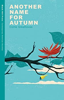another name for autumn contemporary american novellas kindle edition by corrie greathouse. Black Bedroom Furniture Sets. Home Design Ideas