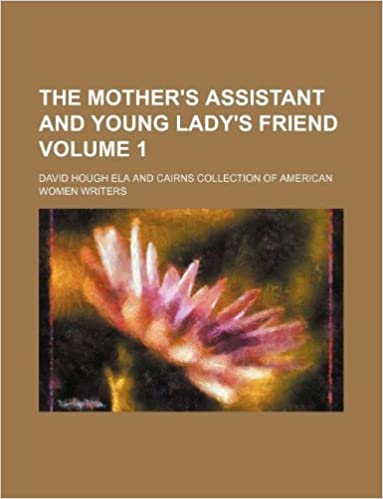 Book The Mother's assistant and young lady's friend Volume 1