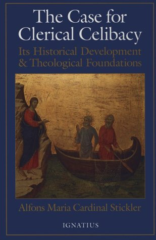 - The Case for Clerical Celibacy: Its Historical Development and Theological Foundations