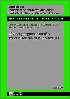 Book L????xico y argumentaci????n en el discurso p????blico actual (Studien zur romanischen Sprachwissenschaft und interkulturellen Kommunikation) (Spanish Edition) (2013-08-26)